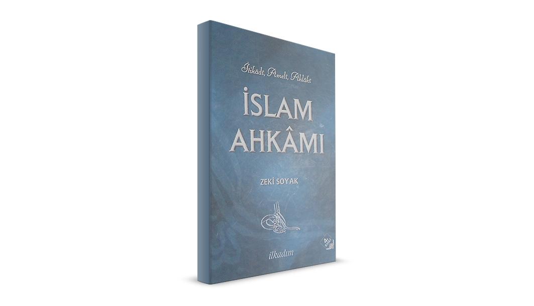 İLKADIM KİTAPLIĞI / İslam Ahkâmı - Zeki Soyak