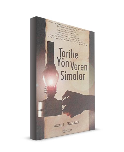 İLKADIM KİTAPLIĞI-Tarihe Yön Veren Simalar - Ahmet Belada